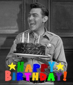 The Andy Griffith Show With Images Happy Birthday Andy Happy