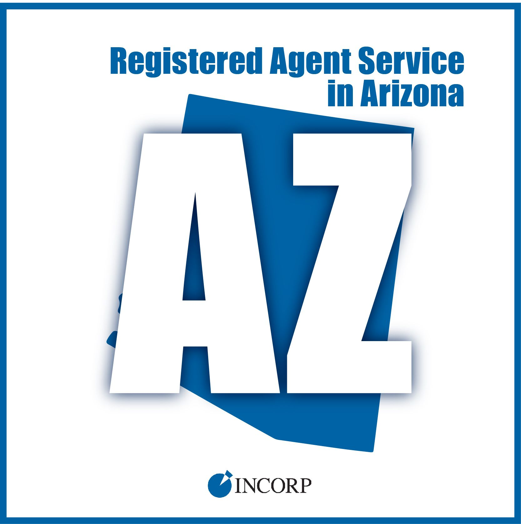 InCorp Offers Registered Agent Service In Arizona And