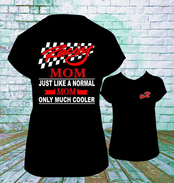 bcfee739fe202 Much Cooler Racing Mom T Shirt, Dirt Track Racing, Drag Racing, Late ...