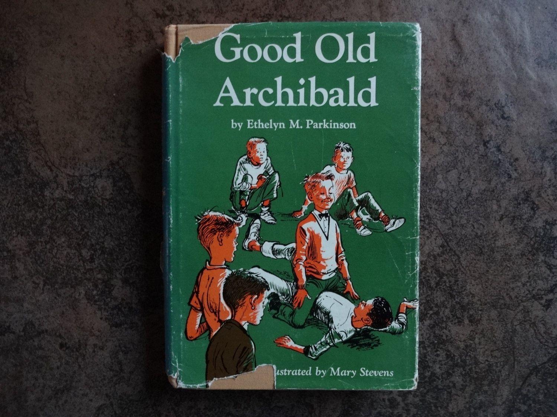 Vintage Childrens Book Good Old Archibald Ethelyn M Parkinson