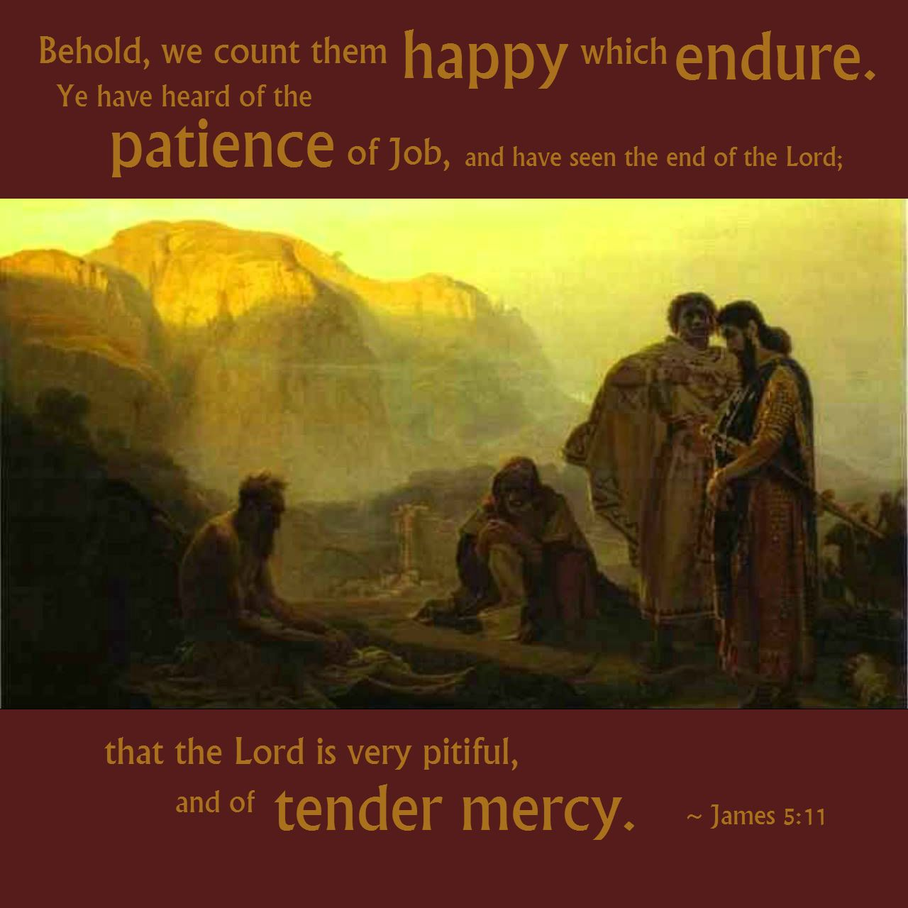 James 511 Behold, we count them happy which endure. Ye