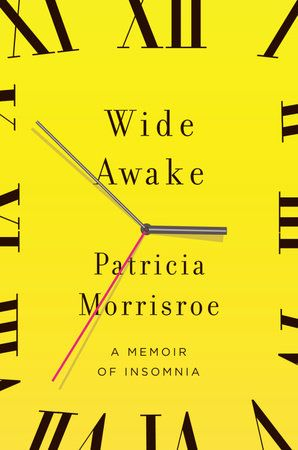 Wide Awake by Patricia Morrisroe | PenguinRandomHouse.com  Amazing book I had to share from Penguin Random House
