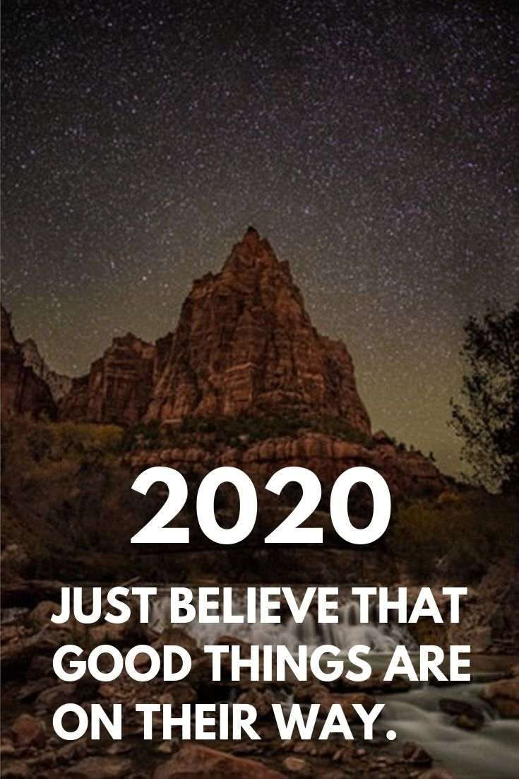 Quotes for a new year 2020 : Just believe that good things are on their way.  #NewYears2020Quotes #2020QuotesNewYear #2020quotes