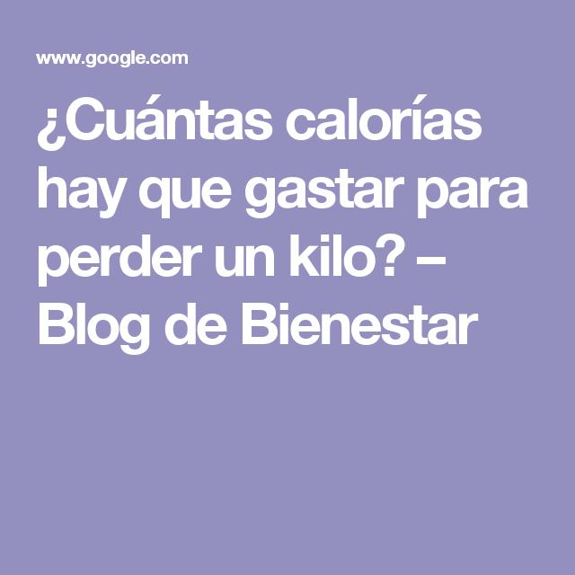 Cuantas calorias hay que gastar para adelgazar un kilo