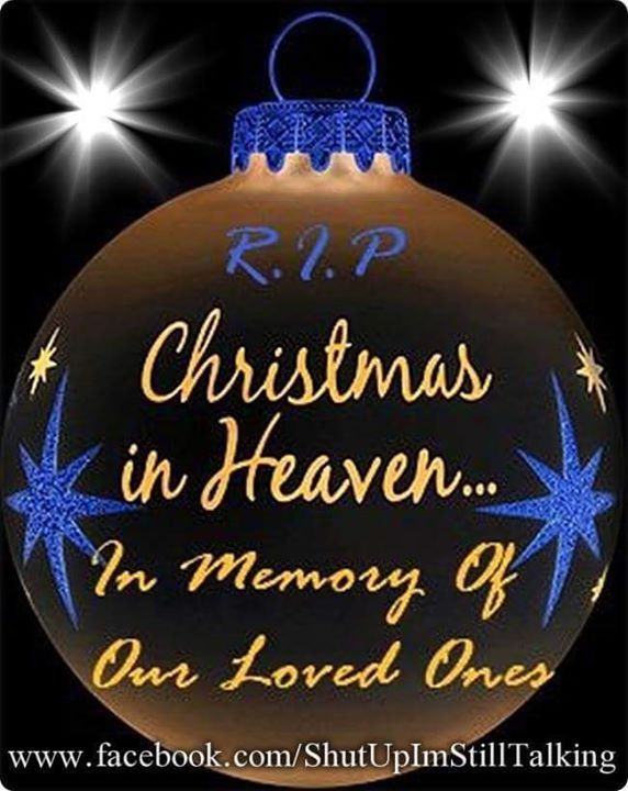 In Memory Of Our Loved Ones Quotes New In Memory Of Loved Ones On Christmas  Mom  Pinterest  Christmas