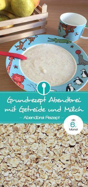 Grundrezept Abendbrei: Milch-Müsli-Brei für Babys ab dem 6. Montag …   – maternity summer