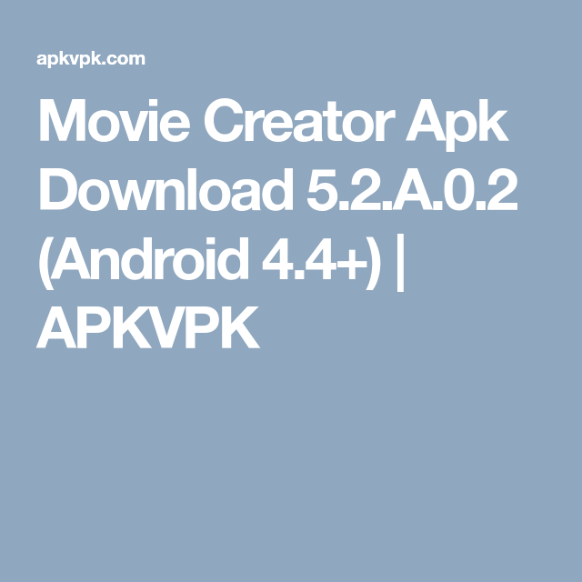 Movie Creator Apk Download 5 2 A 0 2 (Android 4 4+) | APKVPK