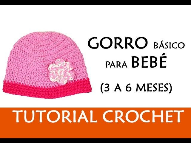 PATRÓN CROCHET: GORRO BÁSICO PARA BEBÉ (3-6 MESES) | Crochet ...