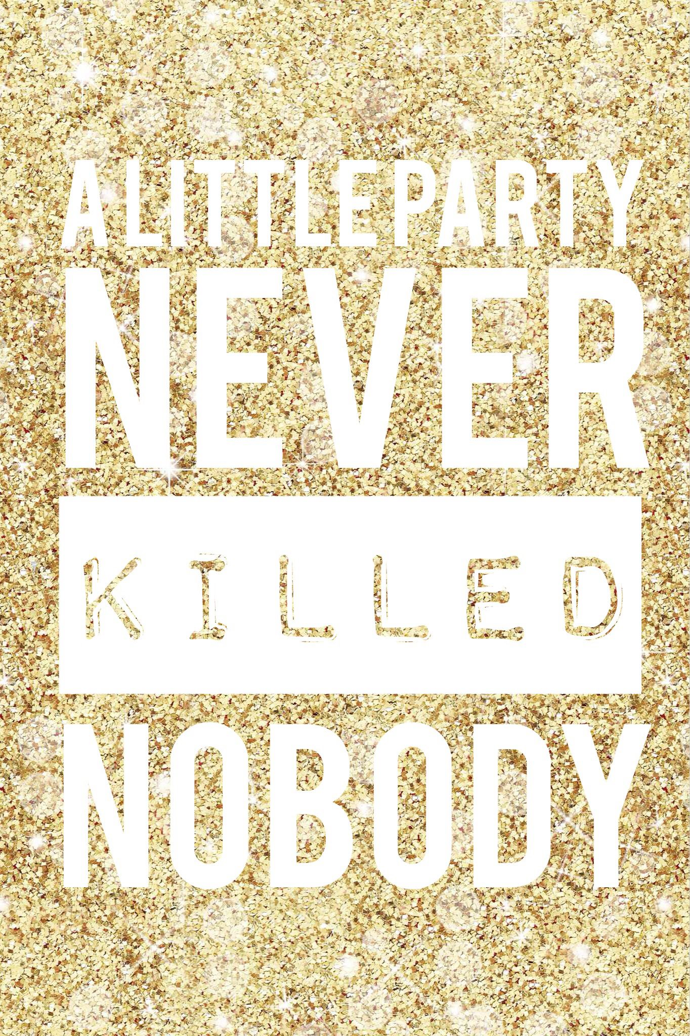 A Little Party Never Killed Nobody 21st Birthday Invitations