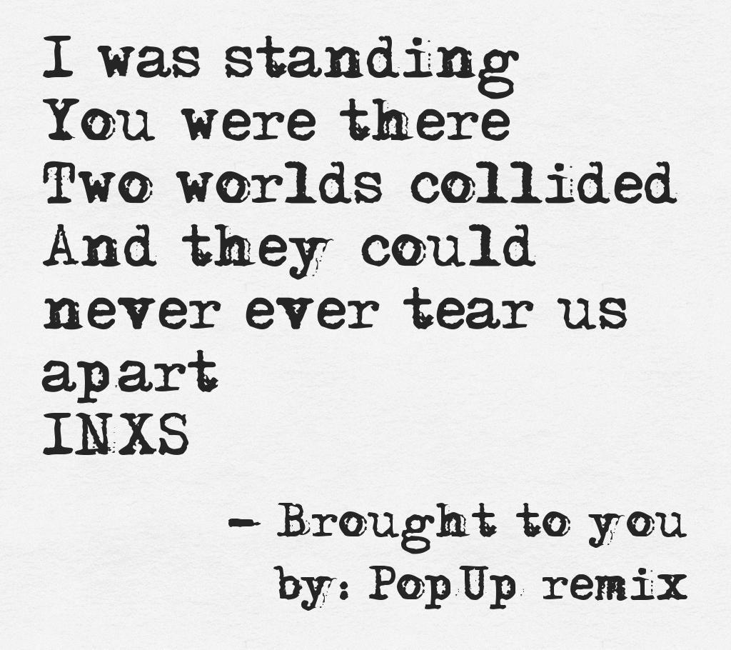 INXS Tear Us Apart lyrics Awesomeness in lyrics brought to