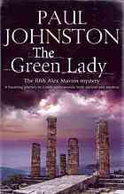 The green lady : an Alex Mavros mystery  Author:Paul Johnston  Publisher:Sutton, Surrey, England : Crème de la Crime, 2012.  Edition/Format: Book : Fiction : English   Summary:Hired by the wife of one of Greece's richest men to find her missing fourteen-year-old daughter, half Greek, half Scots PI, Alex Mavros faces an uphill battle. But he's not the only one looking for Lia. When a man's charred corpse is discovered in a remote farmhouse, and the headless body of another is found in the…