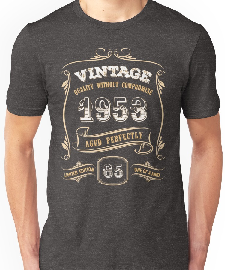 1286e5de 65th Birthday Gift Gold Vintage 1953 Aged Perfectly Unisex T-Shirt ...