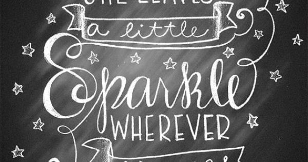 Hand Letter Poster Chalkboard Quote She Leaves A Little Sparkle Wherever She Goes Chalk Art Print