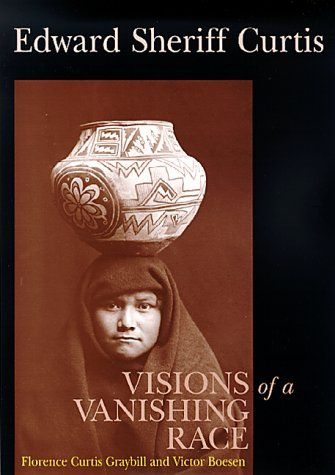 Edward Sheriff Curtis: Visions of a Vanishing Race