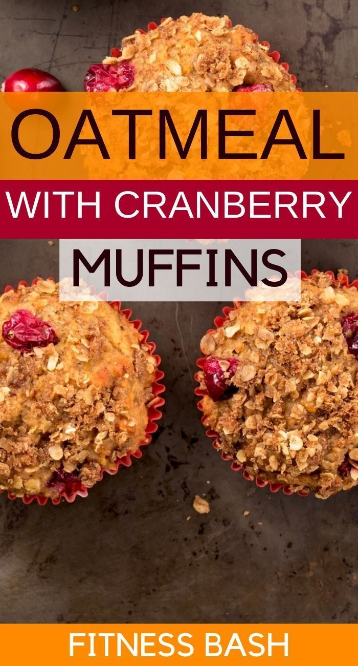 Cranberry Oatmeal Muffins for a Healthy Breakfast - Fitness Bash  The healthy cranberry oatmeal muff...