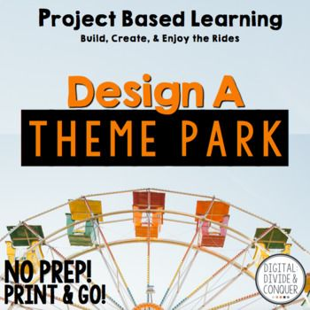Project Based Learning Activity Design A Theme Park Pbl Project