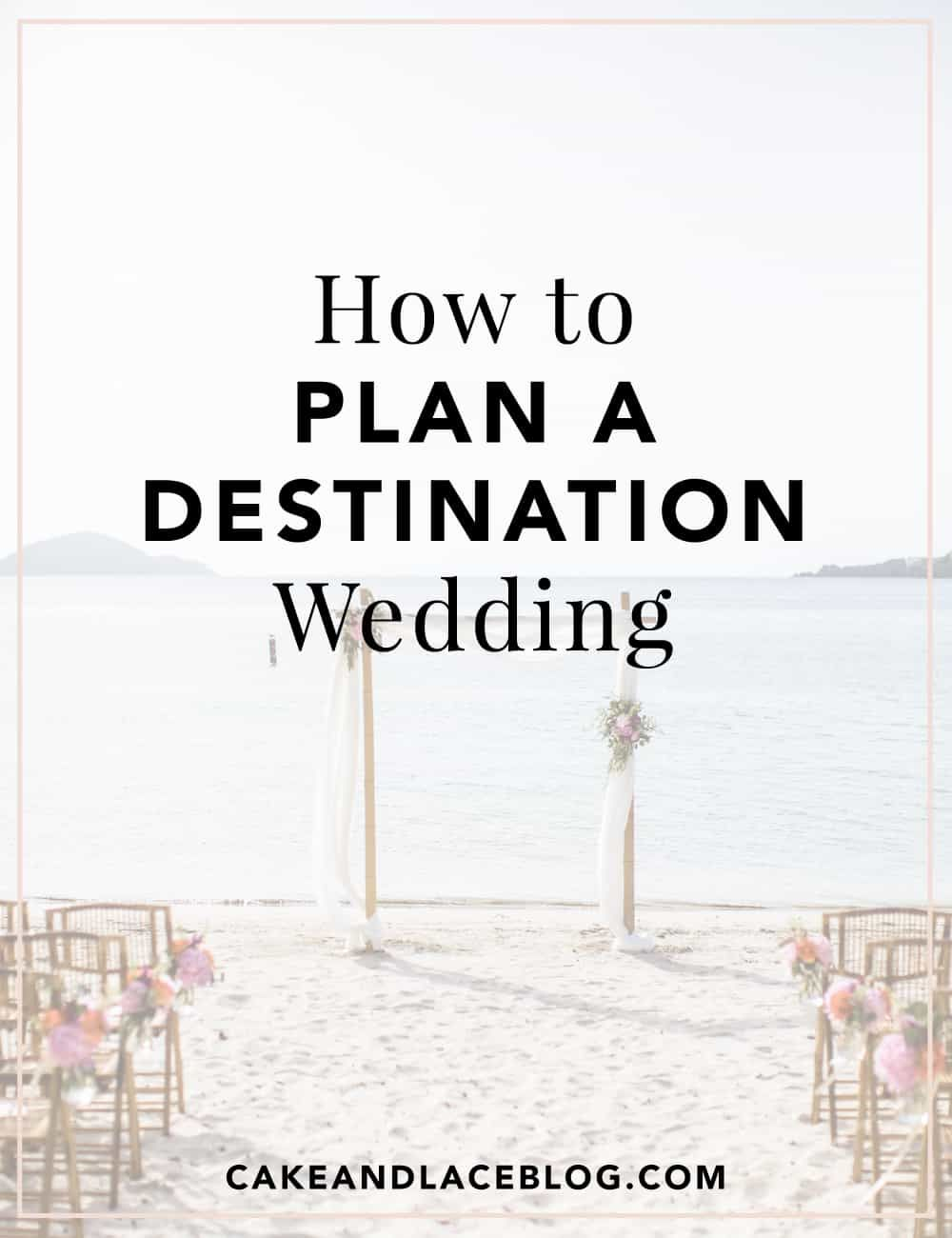 How to Plan a Destination Wedding | Cake & Lace Wedding Blog