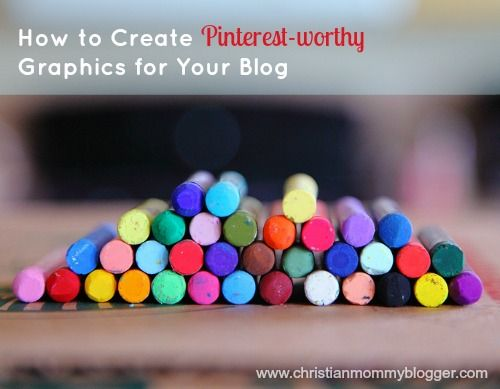 How to Create Pinterest Worthy Graphics for Your Blog