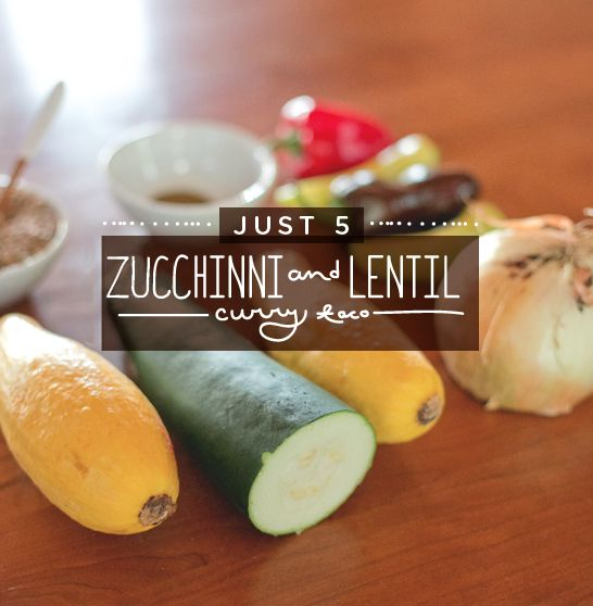 Just 5: Zucchini and Lentil Curry Taco  |  The Fresh Exchange