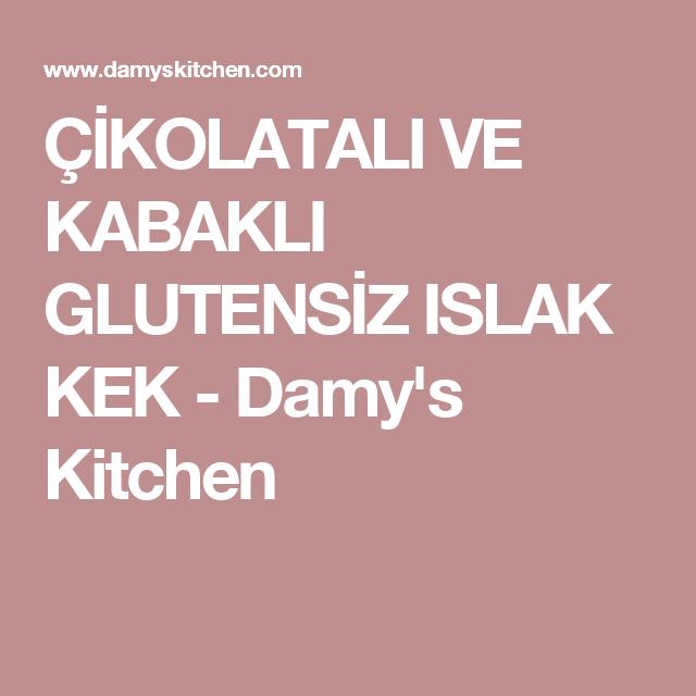 ÇİKOLATALI VE KABAKLI GLUTENSİZ ISLAK KEK - Damy's Kitchen