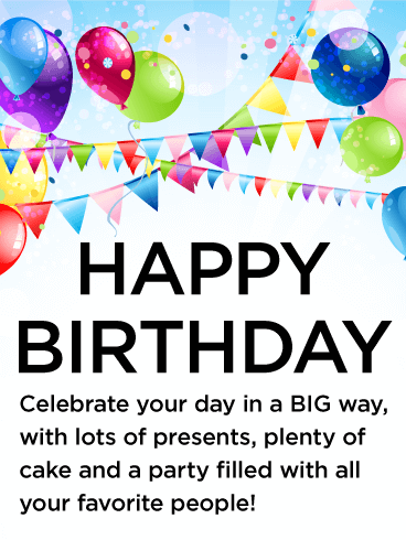 Let S Celebrate The Big Day Happy Birthday Wishes Card Birthday Greeting Cards By Davia Happy Birthday Wishes Cards Happy Birthday Ballons Birthday Wishes For Girlfriend