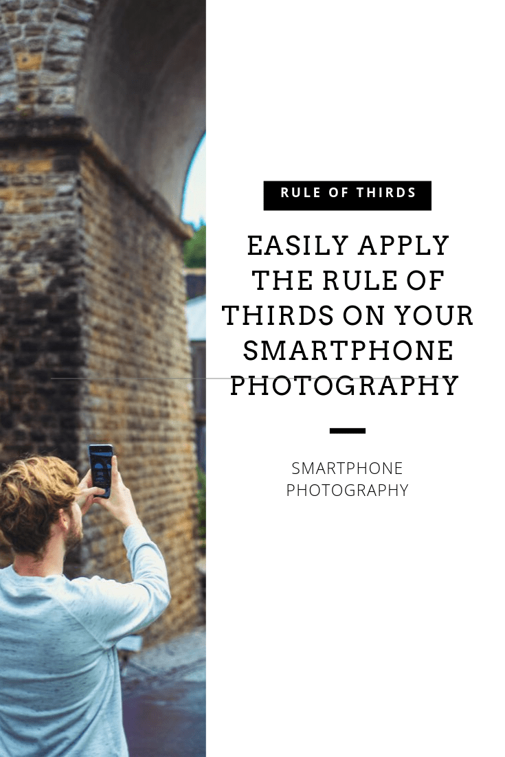 Easily Apply The Rule Of Thirds On Your Smartphone