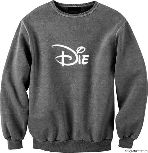 'Die' in Disney letters on a sexy sweater