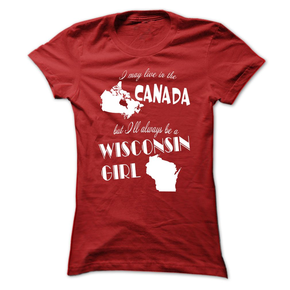 Ill always be a ▼ Wisconsin Girl!!!I may live in Canada but I'll always be a Wisconsin GirlWisconsin State, Girl, Canada