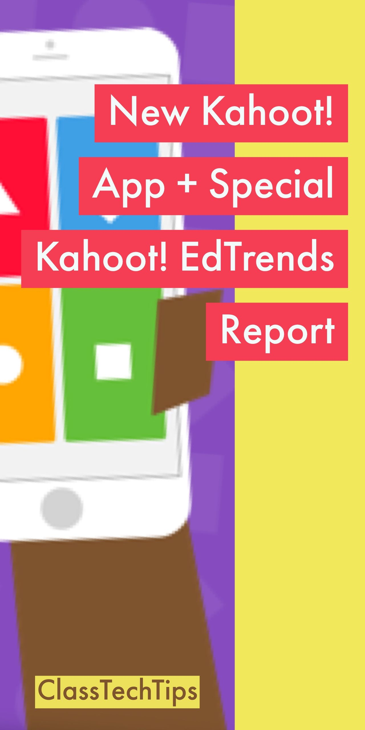 New Kahoot App  Special Kahoot Edtrends Report  Formative