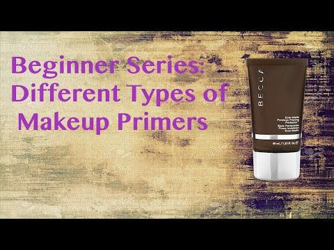 beginner series different types of makeup primers
