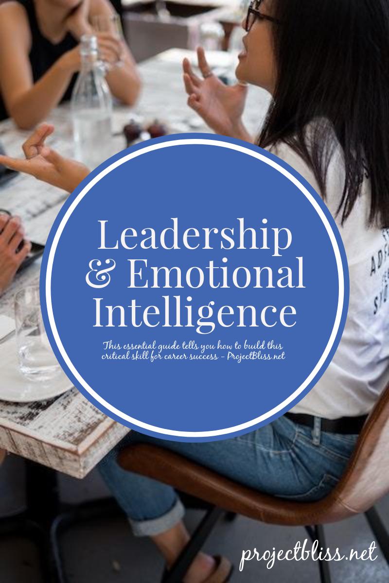 How To Develop Emotionally Intelligent Leadership For Professional Success Leadership Emotional Intelligence Career Motivation