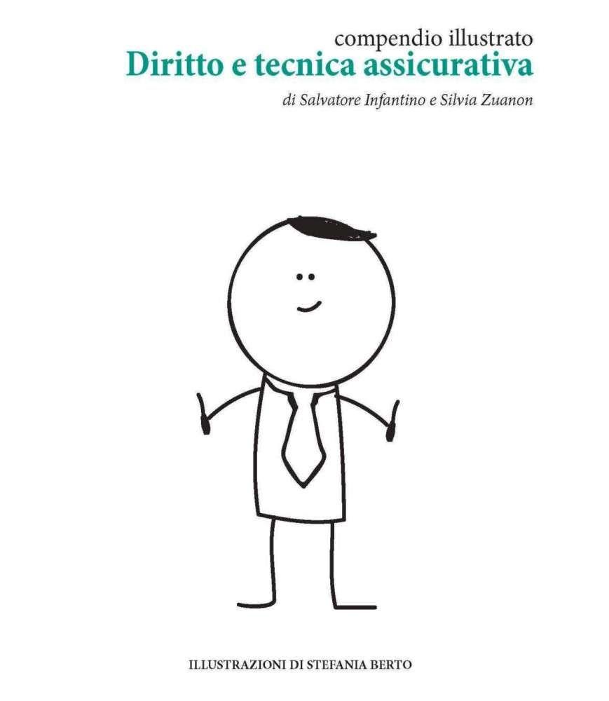 Compendio Illustrato di Diritto e Tecnica Assicurativa di Salvatore Infantino e Silvia Zuanon. Per comprarlo www.esamerui.it
