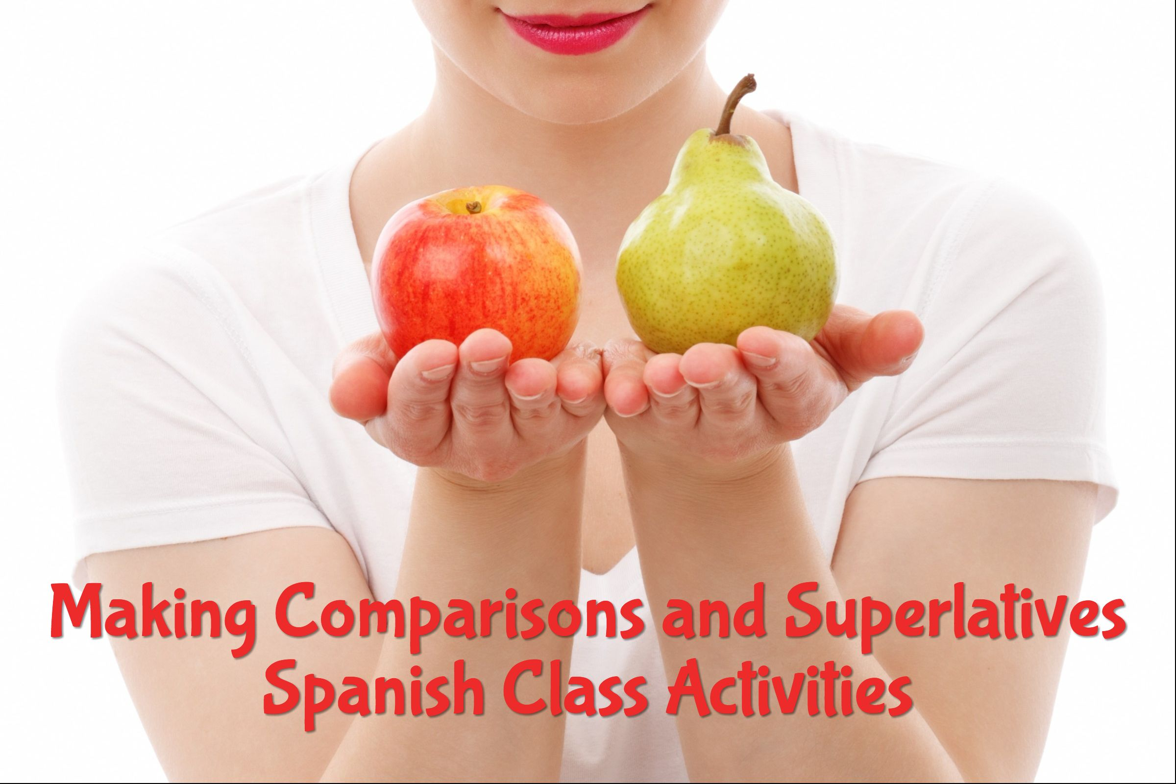 Making Comparisons And Superlatives Spanish Class