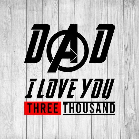 Download Dad I Love You 3000 svg, Three Thousand svg, Marvel ...
