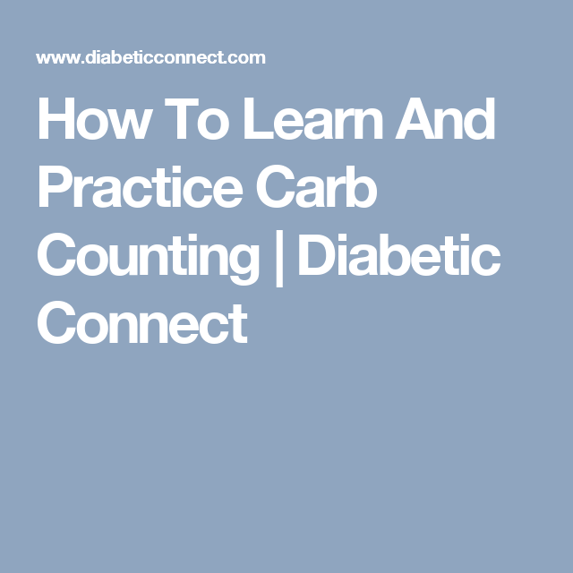How To Learn And Practice Carb Counting | Diabetic Connect