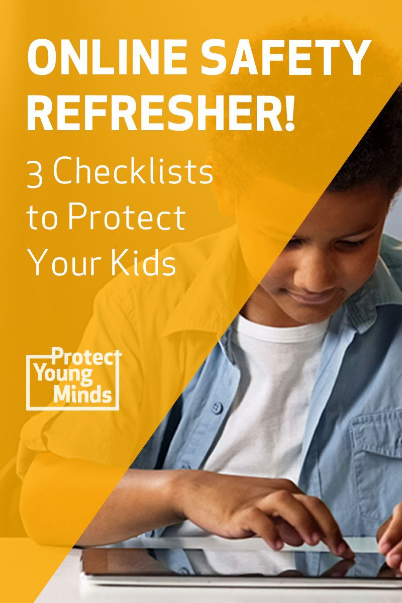 Online Safety Refresher 3 Checklists To Protect Your Kids
