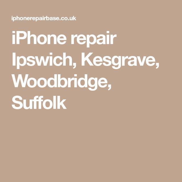 iPhone repair Ipswich, Kesgrave, Woodbridge, Suffolk | iPhone Repair
