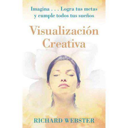 Visualizacion Creativa = Creative Visualization for Beginners