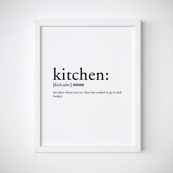 Kitchen Print featuring the word Kitchen with the definition a place where you eat what was cooked or go to bed hungry. This dictionary print makes a great addition to any room, office or kitchen! This is a downloadable print that can be printed from your home computer or taken to a