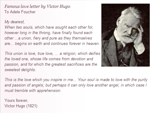 famous love letter by victor hugo hugo was the author of les miserables and the hunchback of notre dame among others i wish i could write like this