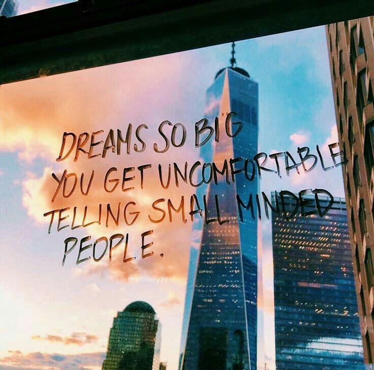 Photo of DREAM so BIG you get uncomfortable telling small minded peop…