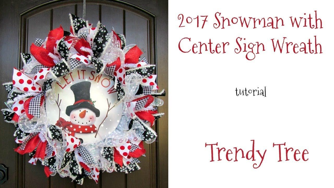 2017 Snowman With Center Sign Wreath Tutorial Youtube Wreath Tutorial Santa Wreath Tutorial Wreaths