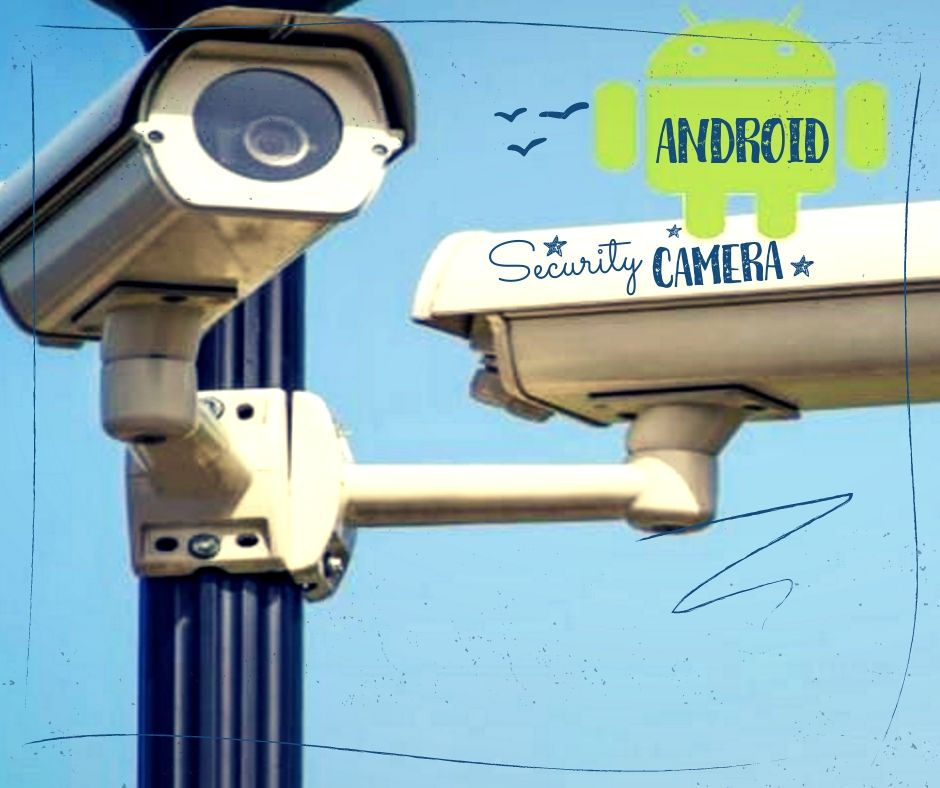 How to turn your old Android phone into a security camera
