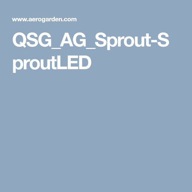 Qsg Ag Sprout Sproutled Aerogarden Sprouts Growing 640 x 480