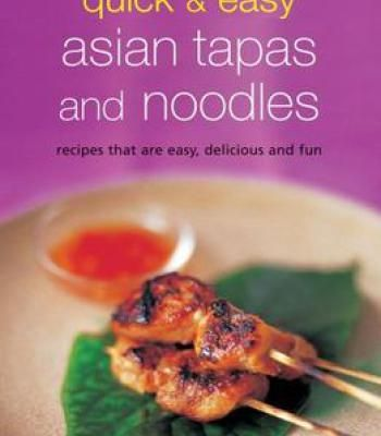 Quick easy asian tapas and noodles recipes that are easy quick easy asian tapas and noodles recipes that are easy delicious and fun pdf forumfinder Image collections