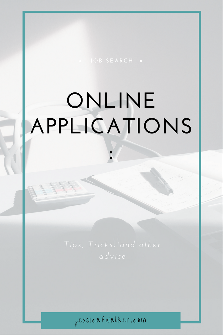 Online Applications Tips, Tricks, and other advice