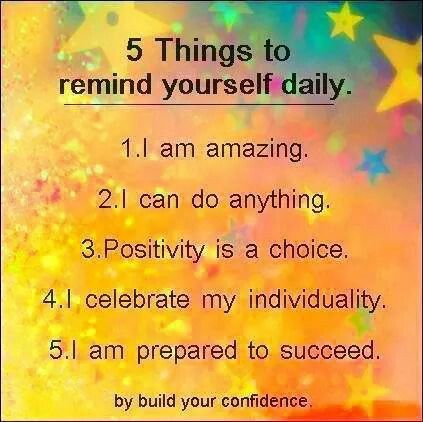 5 things to remind yourself daily.