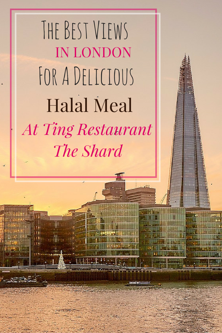 The Best Views In London For A Delicious Halal Meal At Ting Restaurant The Shard Muslimtravelgirl Halal Recipes Halal Restaurants London Food Places In London