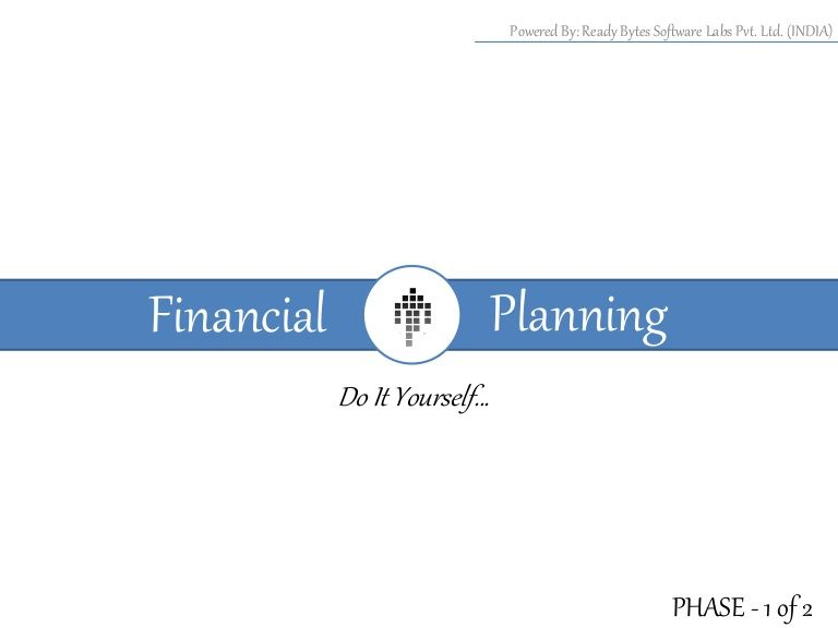 financial-planning-do-it-yourself by Ankit Mathur via Slideshare