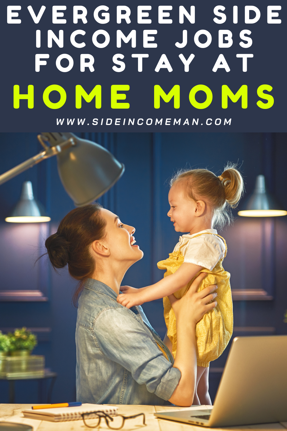 5 Evergreen Side Income Jobs Stay At Home Moms Can Start Today!